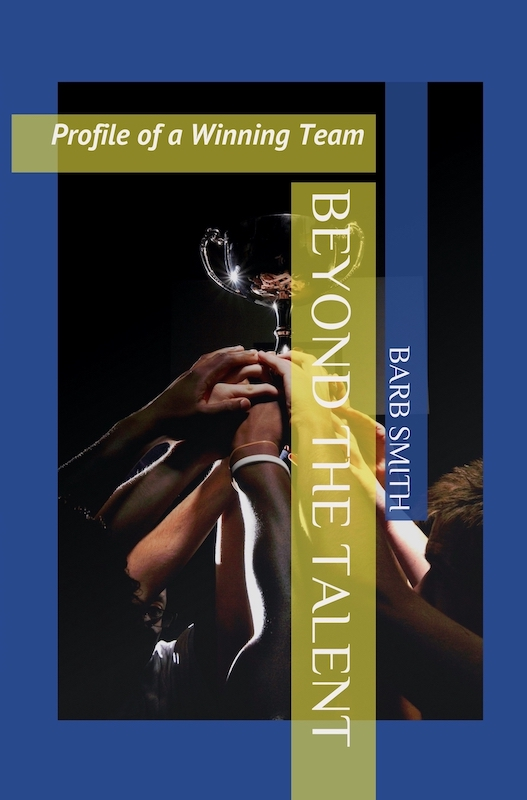 Book cover of Beyond the Talent: Profile of a Winning Team by Barb Smith